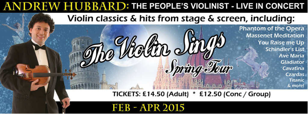 "Banner promoting Andrew Hubbard's Spring Tour 2015 ""The Violin Sings"""